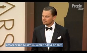 Why Leonardo DiCaprio Was Ordered to Hand Over an Oscar to Federal Authorities